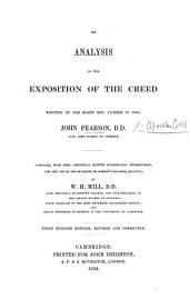 An Analysis of the Exposition of the Creed written by the Right Rev. ... John Pearson ... Compiled ... by W. H. Mill ... Second English edition, revised and corrected