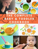 The Complete Baby & Toddler Cookbook