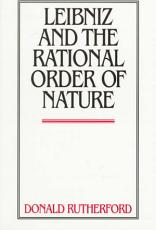 Leibniz and the Rational Order of Nature PDF