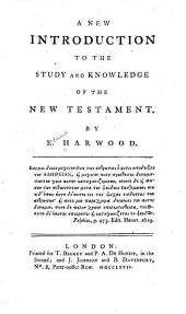 A New Introduction to the Study and Knowledge of the New Testament: Volume 1