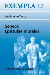 Epistulae morales: Texte mit Erläuterungen, Arbeitsaufträge, Begleittexte, Lernwortschatz