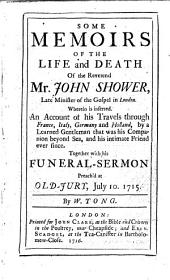 Some Memoirs of the life and death of the R. John Shower