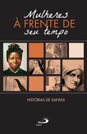Mulheres à Frente do seu Tempo: Histórias de Santas