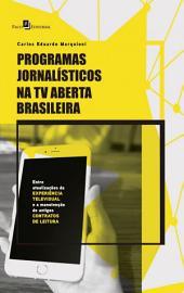 Programas jornalísticos na TV aberta brasileira: Entre atualizações da experiência televisual e a manutenção de antigos contratos de leitura