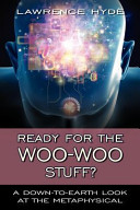 Ready for the Woo Woo Stuff  a Down To Earth Look at the Metaphysical PDF