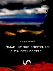 Immaginifiche esistenze e sinistri spettri