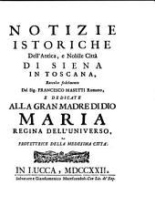 Notizie istoriche dell'antica e nobile città di Siena
