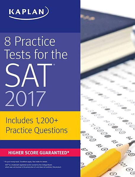 8 Practice Tests for the SAT 2017