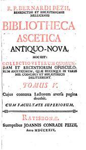 Bibliotheca ascetica antiquo-nova, hoc est: collectio veterum quorundam et recentiorum opusculorum asceticorum: quae hucusque in variis mss, codicibus et bibliothecis delituerunt, Volume 5