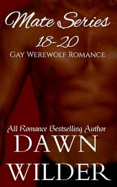 Mate Series, 18-20 (Gay Werewolf Romance)