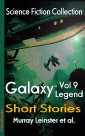Galaxy Legend Short Stories Vol.9: Science Fiction Collection