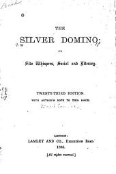 The Silver Domino; Or Side Whispers, Social and Literary