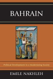 Bahrain: Political Development in a Modernizing Society