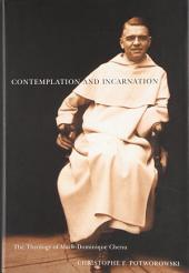 Contemplation and Incarnation: The Theology of Marie-Dominique Chenu