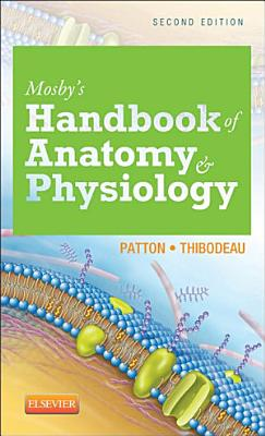 Mosby's Handbook of Anatomy & Physiology - E-Book