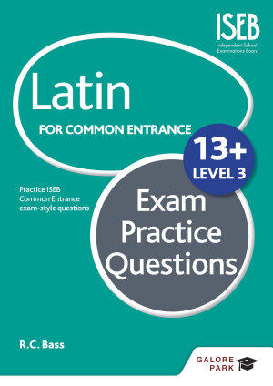Latin for Common Entrance 13  Exam Practice Questions Level 3 PDF