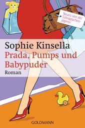 Prada, Pumps und Babypuder: Ein Shopaholic-Roman 5