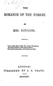 "The romance of the forst; interspersed with some pieces of poetry. By the authoress of ""The mysteries of Udolpho"" i.e. A. Radcliffe ... Embellished with engravings on wood"