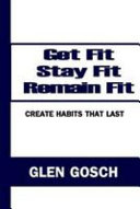 Get Fit  Stay Fit  Remain Fit