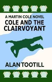 Cole and the Clairvoyant