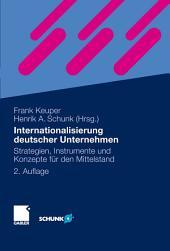 Internationalisierung deutscher Unternehmen: Strategien, Instrumente und Konzepte für den Mittelstand, Ausgabe 2