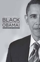 Black Masculinity In The Obama Era Book PDF