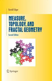 Measure, Topology, and Fractal Geometry: Edition 2