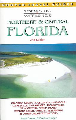 Romantic Weekends in Northern and Central Florida PDF