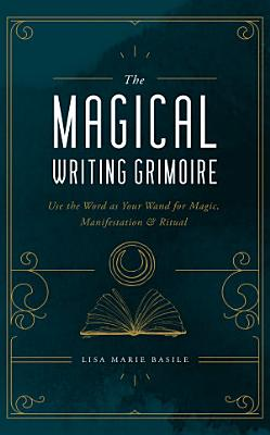 The Magical Writing Grimoire