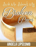 Ask Me about My Broken Pieces