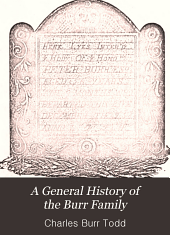 A General History of the Burr Family: With a Genealogical Record from 1193 to 1902, Volume 1