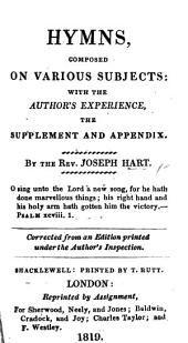 Hymns on Various Subjects, with the Author's Experience, the supplement and appendix