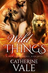 Wild Things: A BBW Paranormal Shifter Romance