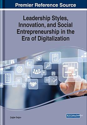 Leadership Styles  Innovation  and Social Entrepreneurship in the Era of Digitalization