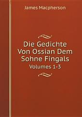 Die Gedichte Von Ossian Dem Sohne Fingals