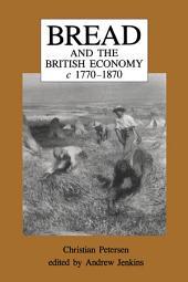 Bread and the British Economy, 1770–1870
