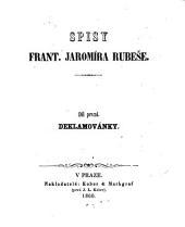 Spisy Frant. Jaromíra Rubeše: Deklamovánky. Díl první