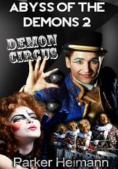 Abyss Of The Demons 2: Demon's Circus : Paranormal Erotica: (Adults Only Erotica)