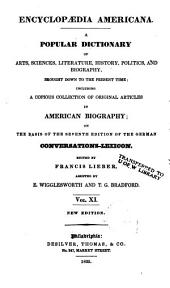 Encyclopædia Americana: A Popular Dictionary of Arts, Sciences, Literature, History, Politics, and Biography, Brought Down to the Present Time; Including a Copious Collection of Original Articles in American Biography; on the Basis of the Seventh Edition of the German Conversations-lexicon, Volume 11
