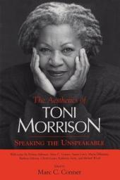 The Aesthetics of Toni Morrison: Speaking the Unspeakable