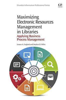 Maximizing Electronic Resources Management in Libraries PDF
