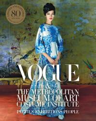 Vogue And The Metropolitan Museum Of Art Costume Institute Book PDF
