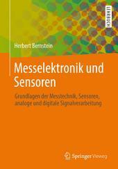 Messelektronik und Sensoren: Grundlagen der Messtechnik, Sensoren, analoge und digitale Signalverarbeitung