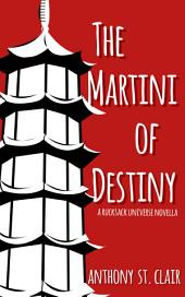The Martini of Destiny: A Rucksack Universe Fantasy Novella