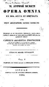 M. Antonii Mureti Opera omnia: Volume 1