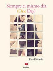 Siempre el mismo día: Una historia de amor sin fecha de caducidad.
