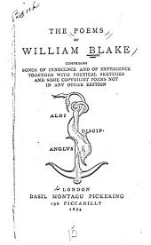 The Poems of William Blake: Comprising Songs of Innocence and of Experience, Together with Poetical Sketches and Some Copyright Poems Not in Any Other Edition