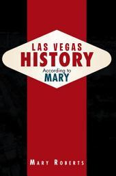 Las Vegas History According to Mary