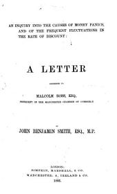 An Inquiry Into the Causes of Money Panics, and of the Frequent Fluctuations in the Rate of Discount: A Letter Addressed to Malcolm Ross