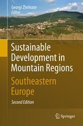 Sustainable Development in Mountain Regions: Southeastern Europe, Edition 2